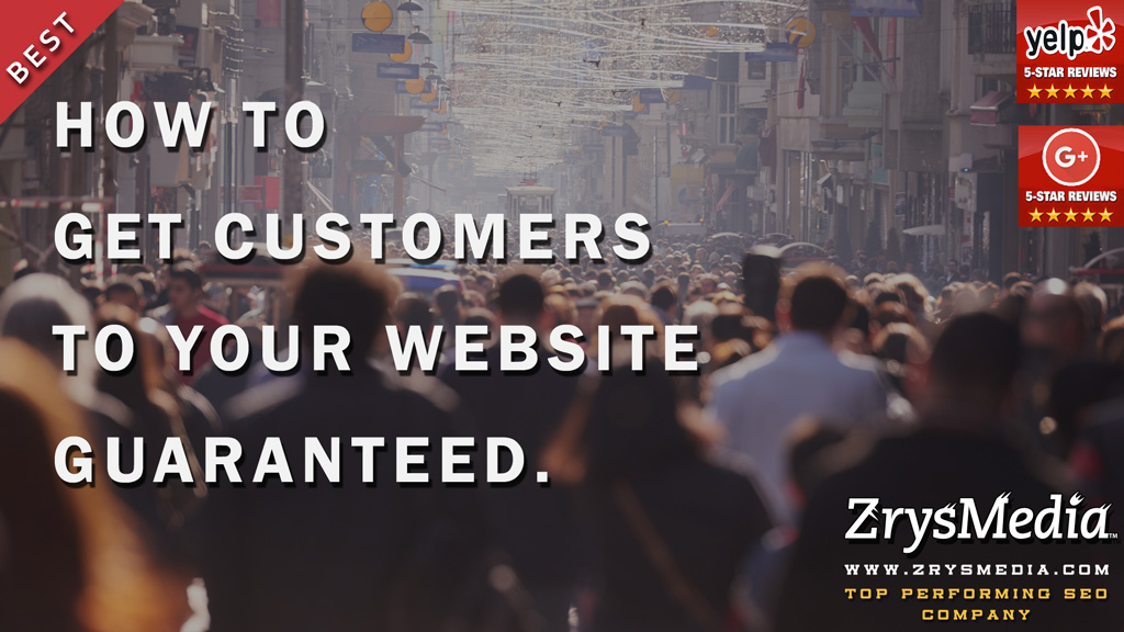 How to Get Customers to Your Website Guaranteed